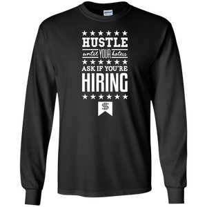 Hustle Until Your Haters Long Sleeve Shirt