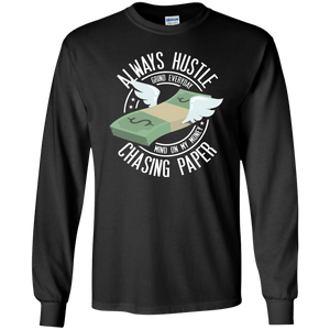 Always Hustle, Chasing Paper Long Sleeve Shirt