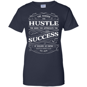 The Harder You Hustle Women's Shirt