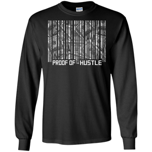 Proof of the Hustle Long Sleeve Shirt