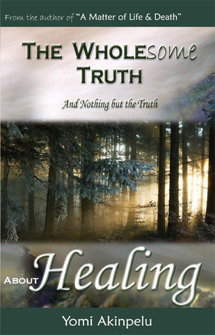 The Wholesome Truth about Healing - Spring Leaf Books