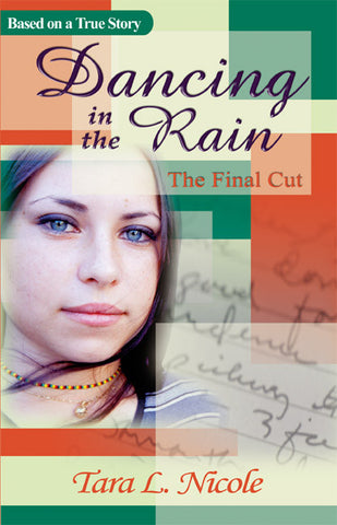 Dancing in the Rain: the Final Cut - Spring Leaf Books