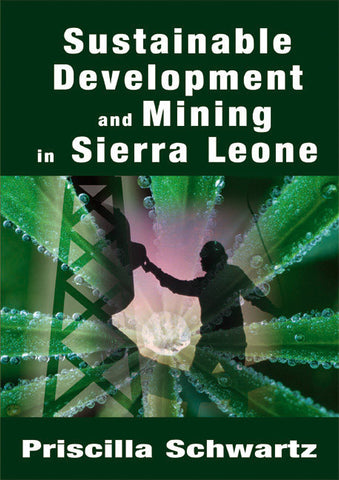 Sustainable Development and Mining in Sierra Leone - Spring Leaf Books