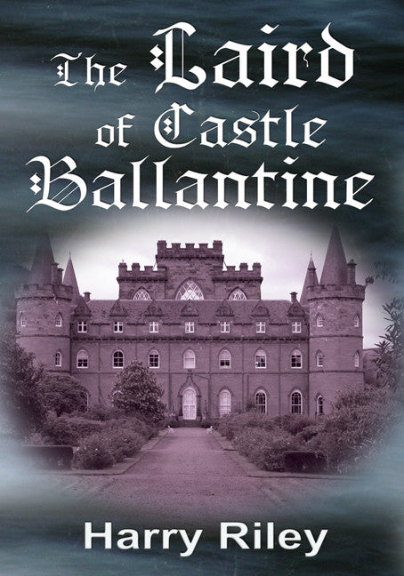 The Laird of Castle Ballantine - Spring Leaf Books