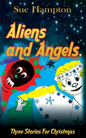 Aliens and Angels: Three Stories For Christmas - Spring Leaf Books