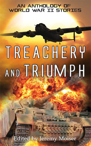 Treachery and Triumph - An Anthology of World War II Stories - Spring Leaf Books