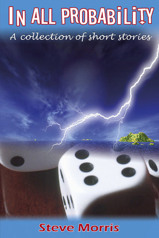 In all Probability: A collection of short stories - Spring Leaf Books