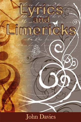 Lyrics and Limericks - poetry, autobiography and mythology