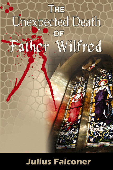 The Unexpected Death of Father Wilfred - Spring Leaf Books