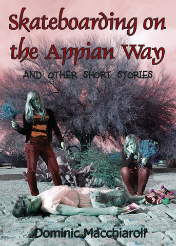 Skateboarding on the Appian Way and other short stories - Spring Leaf Books