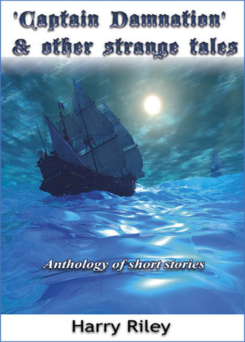 Captain Damnation and other strange tales - Anthology of short stories - Spring Leaf Books