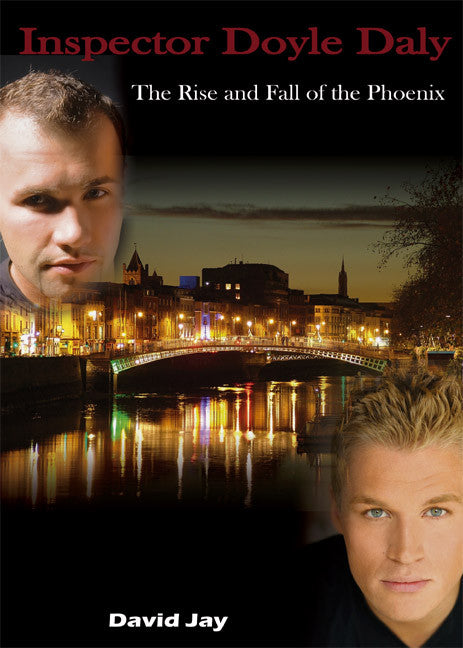 Inspector Doyle Daly: The Rise and Fall of the Phoenix - Spring Leaf Books