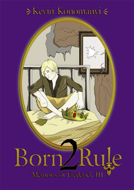 Born 2 Rule: Memoirs of Frederick III - Historical novel