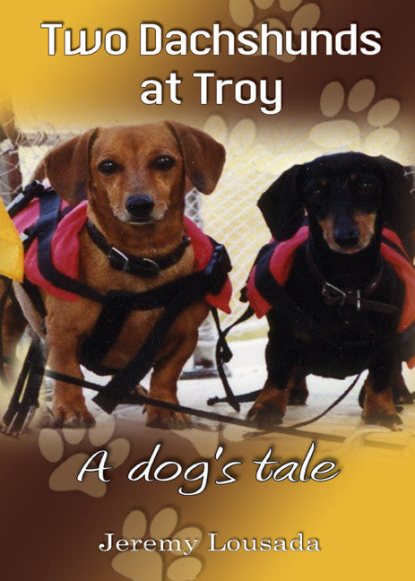 Two Dachshunds at Troy - A dog's tale - Spring Leaf Books