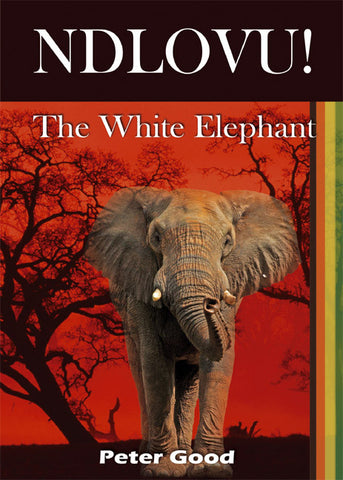 Ndlovu - The White Elephant - Spring Leaf Books