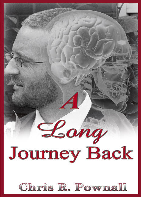 A Long Journey Back - Recovery from near fatal head injury