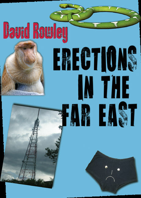 Erections in the Far East - Southeast Asia Travel