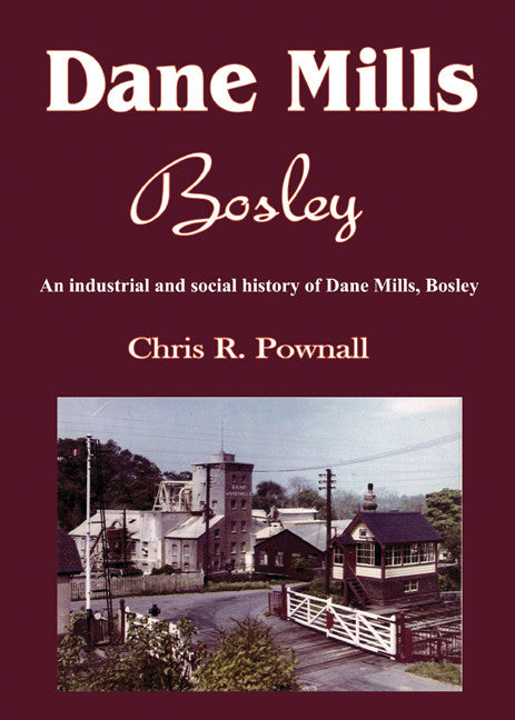Dane Mills Bosley - industrial and social history