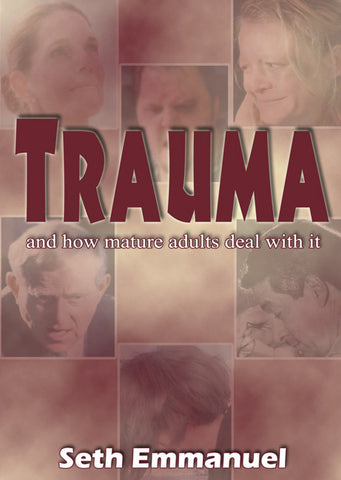 Trauma - and how mature adults deal with it
