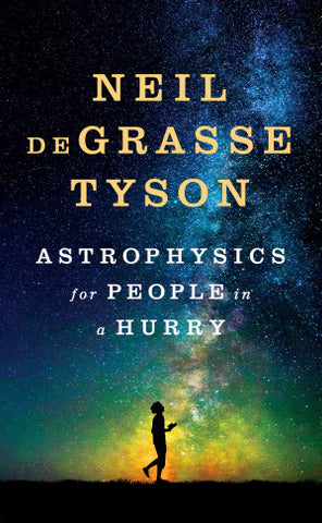 Astrophysics for People in a Hurry -  Neil deGrasse Tyson - Spring Leaf Books