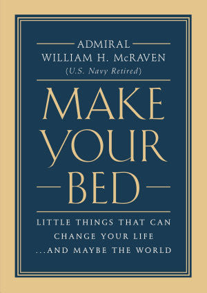 Make Your Bed: Little Things That Can Change Your Life...And Maybe the World | William H. McRaven - Spring Leaf Books