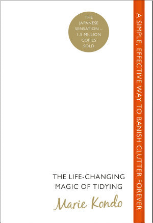 The Life-Changing Magic of Tidying: A simple, effective way to banish clutter forever by Marie Kondo - Spring Leaf Books