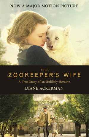 The Zookeeper's Wife: An unforgettable true story, now a major film  | Diane Ackerman - Spring Leaf Books