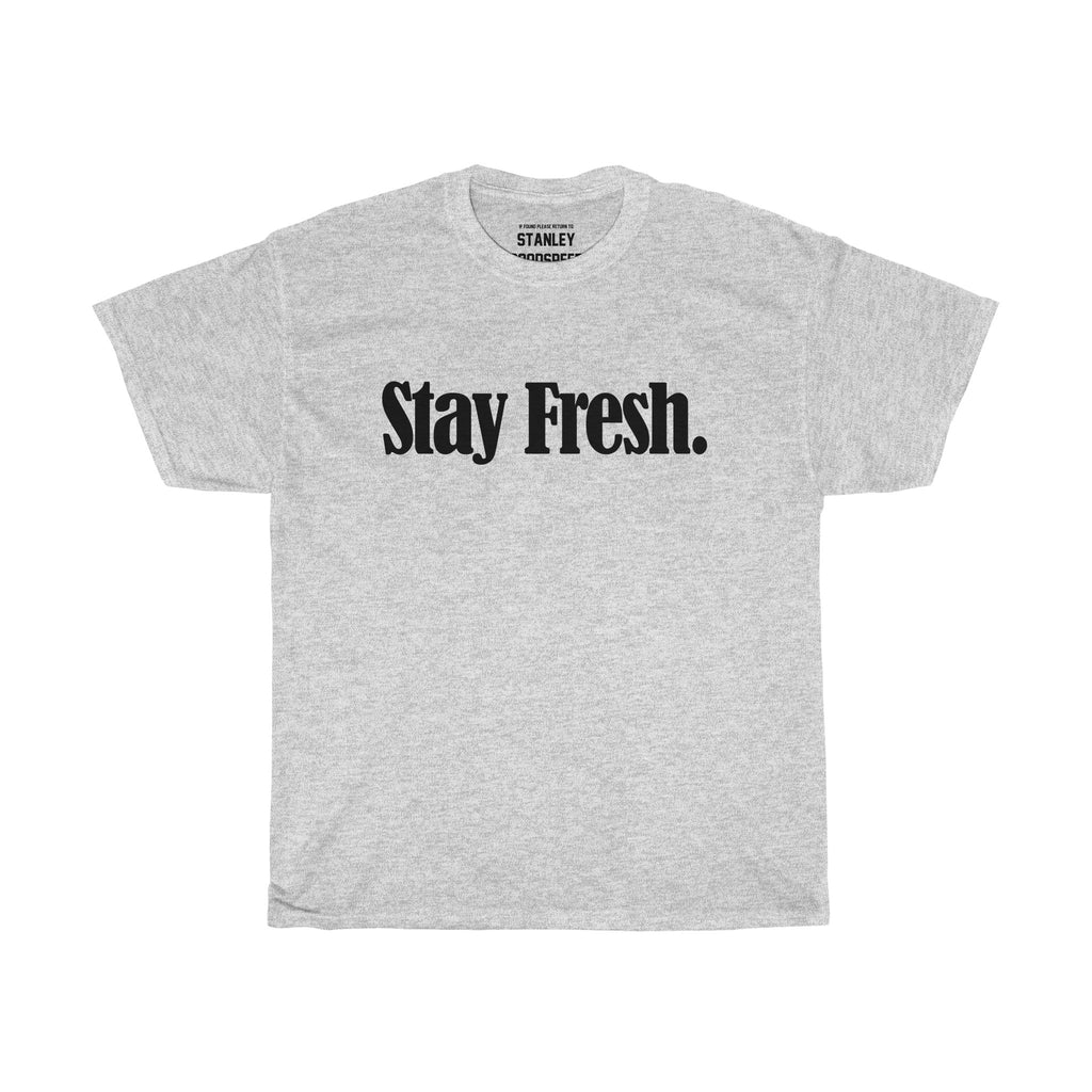 Stay Fresh. - T-Shirt - (White/Grey)