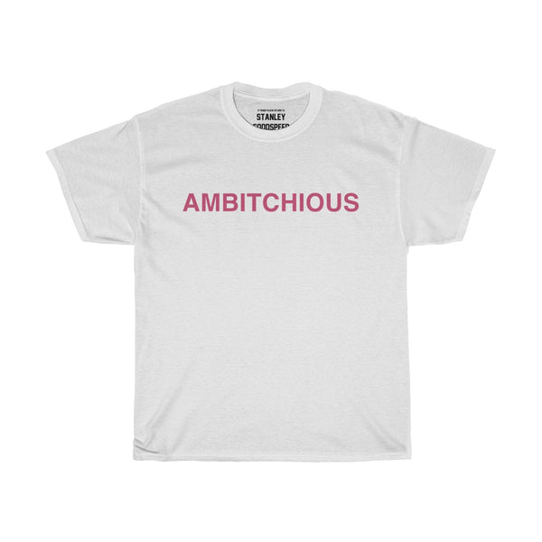 AMBITCHIOUS - T-Shirt - (White)
