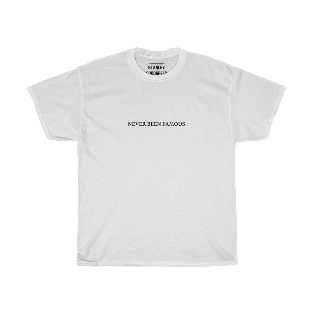 Never Been Famous - T-Shirt - (White)