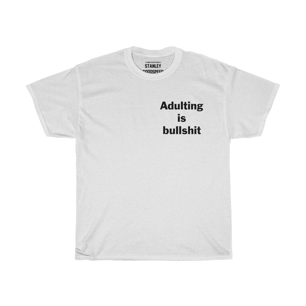 Adulting is bullshit - T-Shirt - (White/colors)