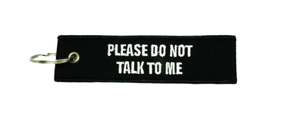 Please Do Not Talk To Me (white) - Embroidered Keyring
