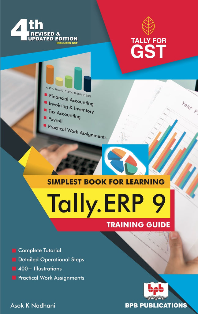 Tally.ERP 9 Training Guide -4th Revised & updated Edition By Asok K Nadhani