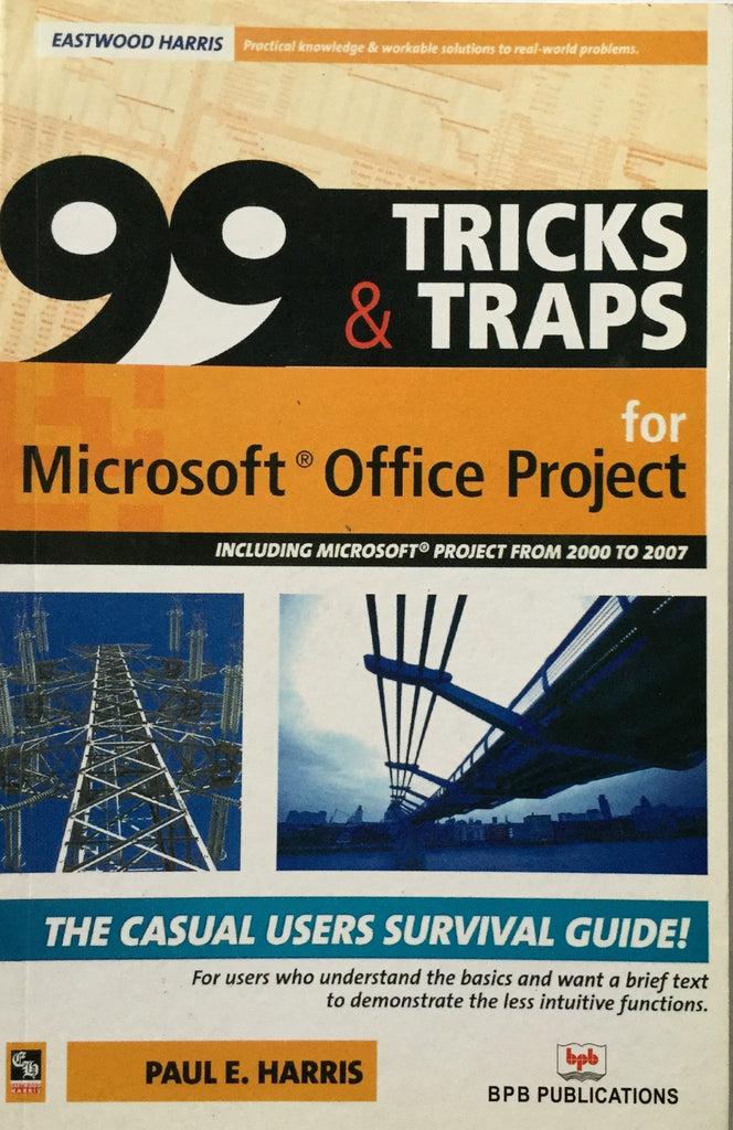 99 Tricks & Traps for Microsoft Office Project 2007
