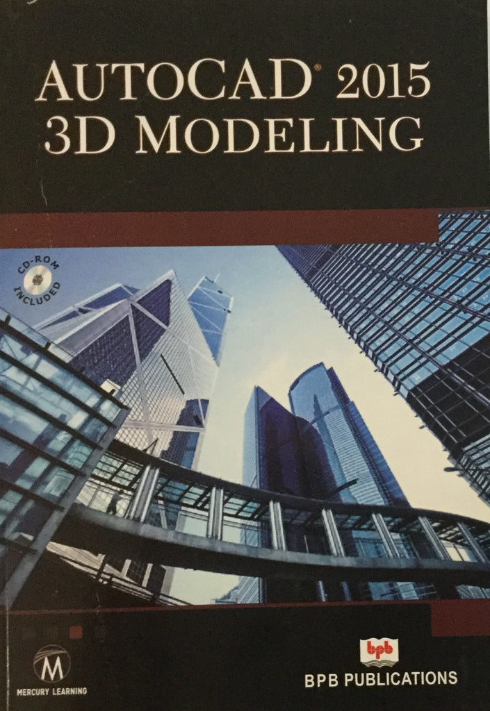 AutoCAD 2015 3D Modeling By Mercury Learning