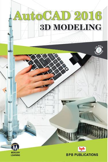 Auto CAD 2016 3D Modeling by Mercury Learning