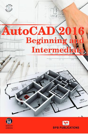 Auto CAD 2016 Beginning and Intermediate by Mercury Learning