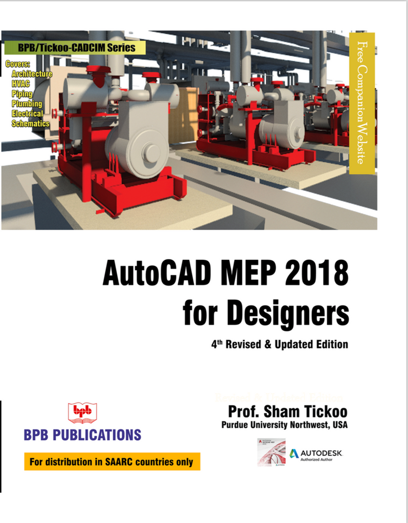AutoCAD MEP 2018 For Designers : 4th Revised & updated Edition By Prof. Sham Tickoo