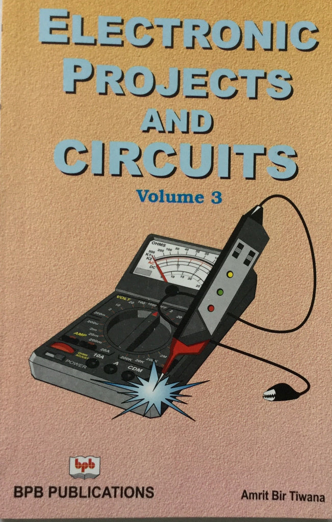 Electronic Projects and Circuits Volume-3 By Amrit Bir Tiwana