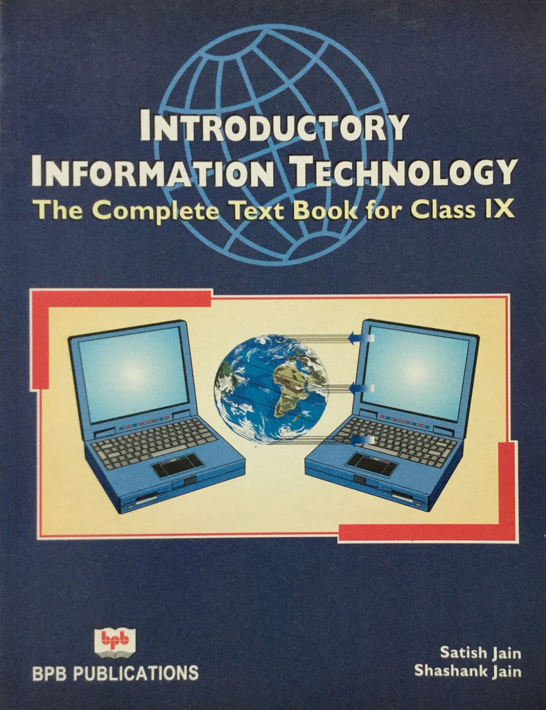 Introductory Information Technology The Complete Text Book