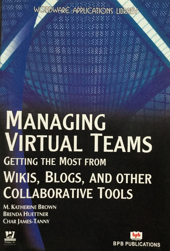 Managing Virtual Teams by M. Katherine Brown