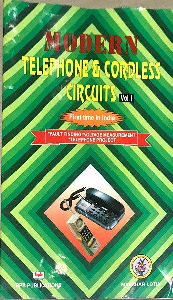 Modern Telephone and Cordless Circuits Vol.1 by Manahar Lotia