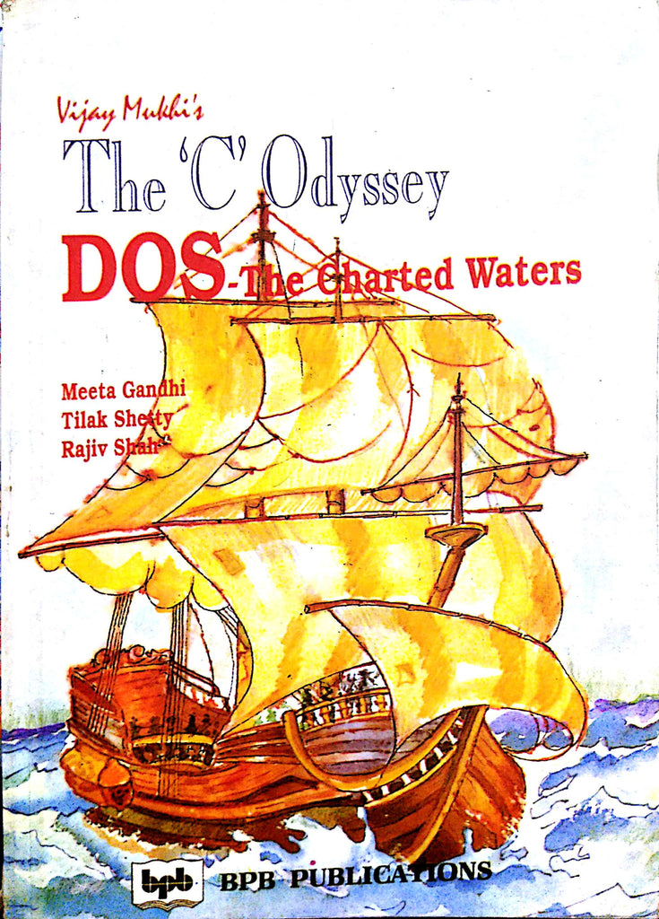 The 'C' Odyssey DOS The Charted Waters by Meeta Gandhi, Tilak Shetty, Rajiv Shah