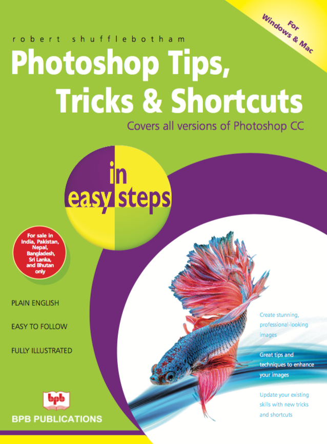Photoshop Tips, Tricks & Shortcuts In easy steps By Robert Shufflebotham