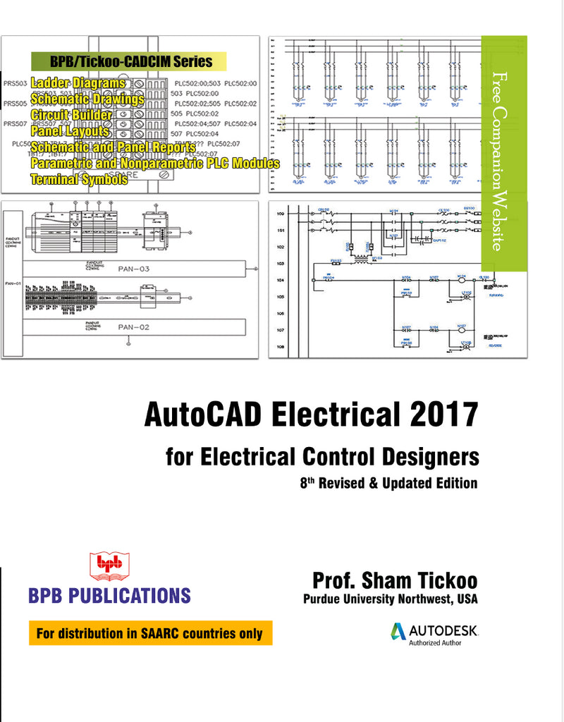AutoCAD Electrical 2017 for Electrical Control Designers - 8th Revised and Updated Edition By Prof. Sham Tickoo