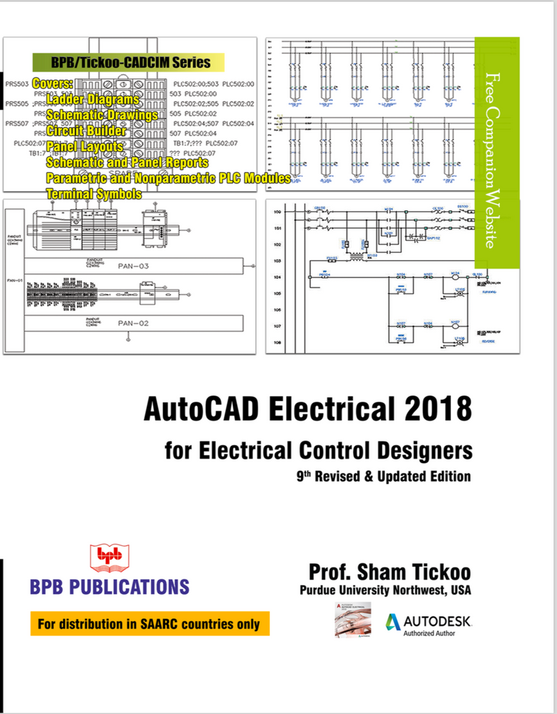 AutoCAD Electrical 2018 For electrical control designers : 9th Revised & updated edition By Prof. Sham Tickoo