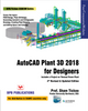 AutoCAD Plant 3D 2018 for Designers By Prof. Sham Tickoo