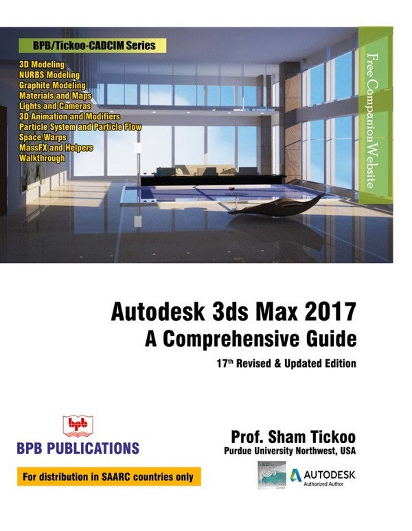 Autodesk 3ds Max 2017 : A Comprehensive Guide - 17th Revised & Updated Edition By Prof. Sham Tickoo