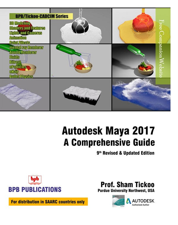 Autodesk Maya 2017 (A Comprehensive Guide) - 9th Revised & Updated Edition By Prof. Sham Tickoo
