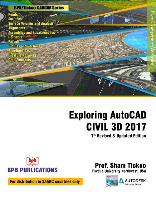 Exploring AutoCAD CIVIL 3D 2017 - 7th Revised & Updated Edition By Prof. Sham Tickoo
